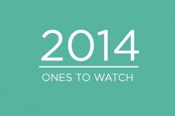 2014 : Ones To Watch